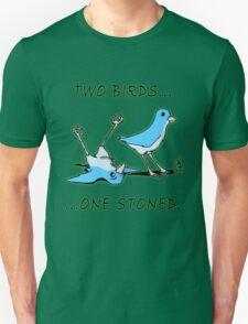 Two Birds, One Stoned Unisex T-Shirt