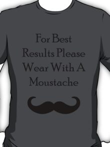 For Best Results - Fredrick Moustache T-Shirt