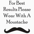 For Best Results - Roberto Moustache by diddykong13