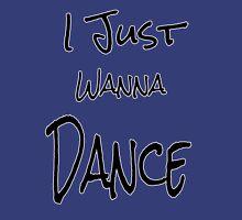 I just wanna dance T-Shirt