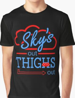 Sky's Out Thighs Out Graphic T-Shirt