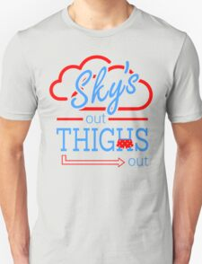 Sky's Out Thighs Out T-Shirt