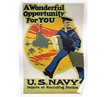 A wonderful opportunity for you US Navy inquire at recruiting station Poster