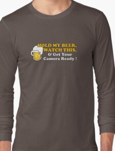 Hold My Beer! Long Sleeve T-Shirt