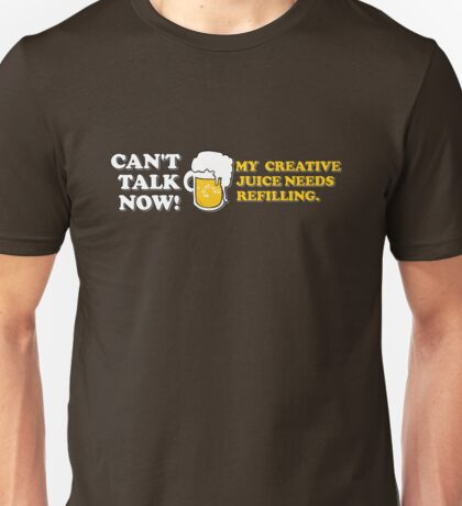 Can't Talk Now... Unisex T-Shirt