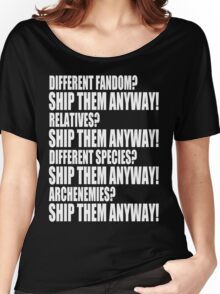 SHIP THEM ANYWAY! Women's Relaxed Fit T-Shirt