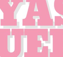 Pink Yas Queen! Sticker