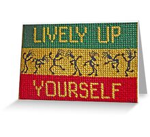 lively up yourself! Greeting Card