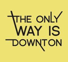 THE ONLY WAY IS DOWNTON Kids Tee