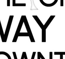 THE ONLY WAY IS DOWNTON Sticker