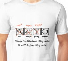 Study Architecture, they said. It will be fun, they said. Unisex T-Shirt