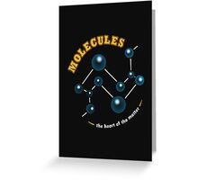 Molecules: The Heart of the Matter Greeting Card