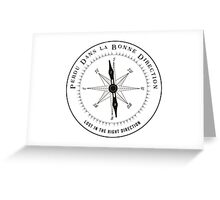 Perdu Dans la Bonne Direction - Lost in the Right Direction Greeting Card