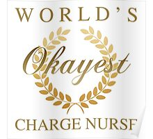 World's Okayest Charge Nurse Poster