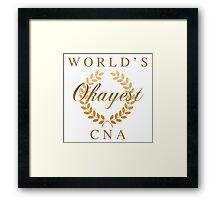 World's Okayest CNA Framed Print