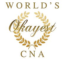 World's Okayest CNA Photographic Print
