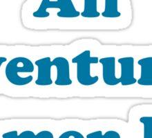 All Adventurous Women Do. Sticker