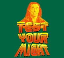 Test Your Might Unisex T-Shirt