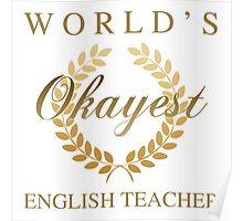 World's Okayest English Teacher Poster