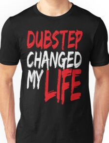 Dubstep Changed My life (red) Unisex T-Shirt