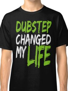 Dubstep Changed My life (neon green) Classic T-Shirt