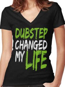 Dubstep Changed My life (neon green) Women's Fitted V-Neck T-Shirt
