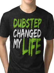 Dubstep Changed My life (neon green) Tri-blend T-Shirt