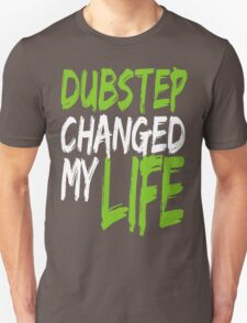 Dubstep Changed My life (neon green) Unisex T-Shirt