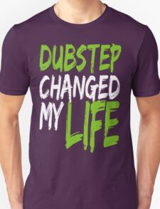 Dubstep Changed My life (neon green) T-Shirt