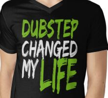 Dubstep Changed My life (neon green) Mens V-Neck T-Shirt