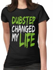 Dubstep Changed My life (neon green) Womens Fitted T-Shirt