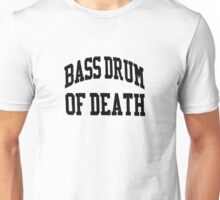 Bass Drum Of Death Unisex T-Shirt