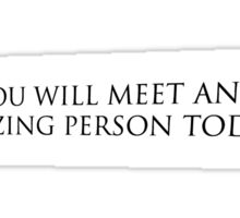"""Fortune Cookie (Inner Message) """"YOU WILL MEET AN AMAZING PERSON TODAY"""" Sticker"""