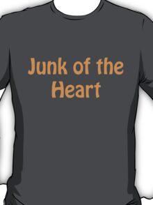 Junk of the Heart T-Shirt