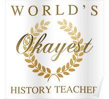 World's Okayest History Teacher Poster