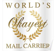 World's Okayest Mail Carrier Poster