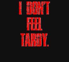 I DON'T FEEL TARDY. - Red Unisex T-Shirt
