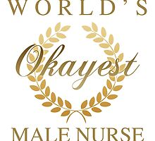 World's Okayest Male Nurse by thepixelgarden