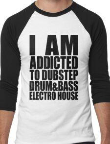 I AM ADDICTED TO DUBSTEP DRUM&BASS ELECTRO HOUSE Men's Baseball ¾ T-Shirt