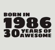 Born in 1986 - 30 Years of Awesome by callmeberty