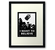 I Want To Believe in Tardis Framed Print