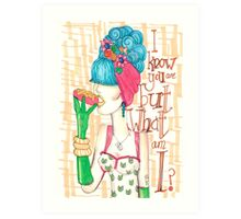 Diva I know you are but what am I? Art Print