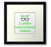 Intellectual Badass  Framed Print