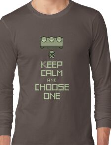 Keep Calm and Choose One Long Sleeve T-Shirt