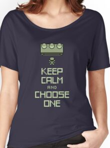 Keep Calm and Choose One Women's Relaxed Fit T-Shirt