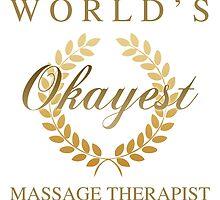 World's Okayest Massage Therapist by thepixelgarden