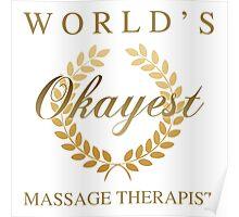 World's Okayest Massage Therapist Poster