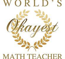 World's Okayest Math Teacher by thepixelgarden