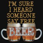 FREE BEER! by ezcreative