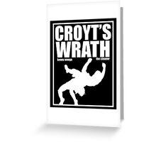 Croyt's Wrath Greeting Card
